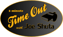 2-Minute Timeout with Joe Shuta